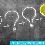 DO I NEED A DIGITAL MARKETING AGENCY?